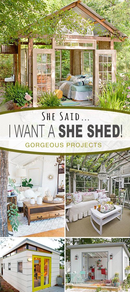 She Said - I Want a SHE SHED!
