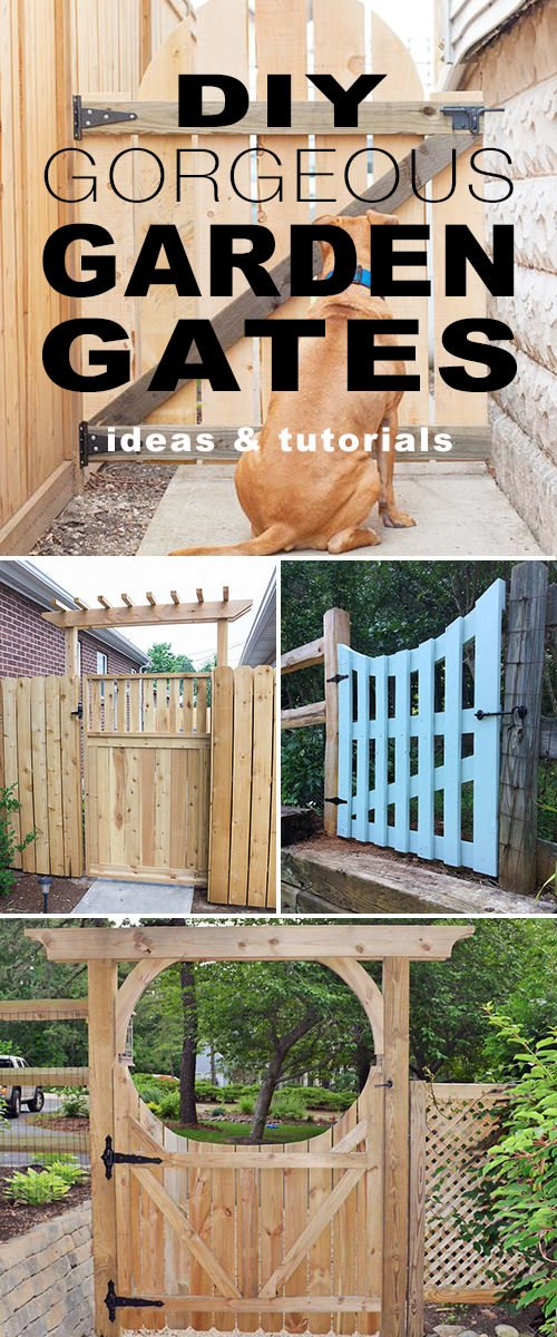 DIY Gorgeous Garden Gates