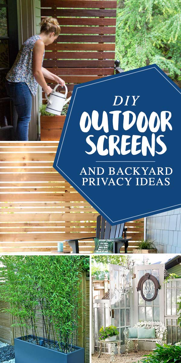 DIY Outdoor Screens and Backyard Privacy Ideas