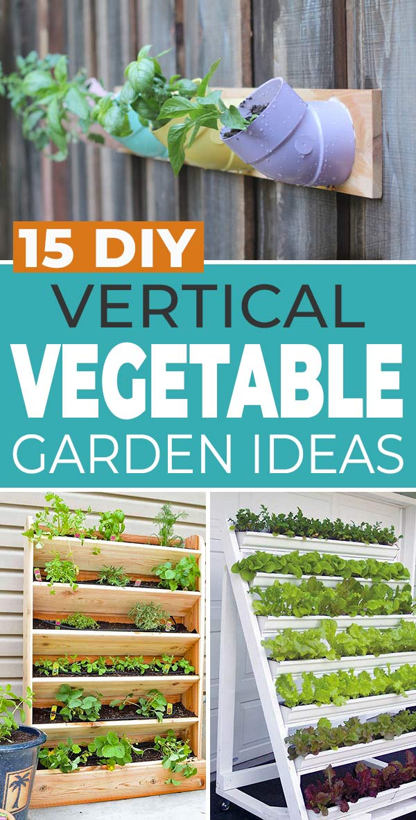 15 DIY Vertical Vegetable Garden Ideas & Projects